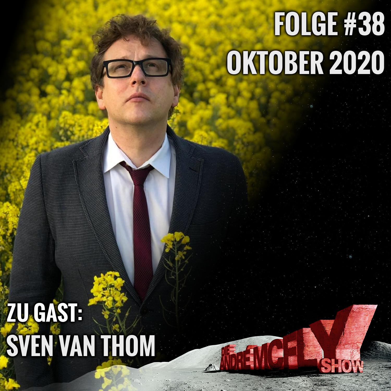 Die André McFly Show #38   Gast: Sven van Thom