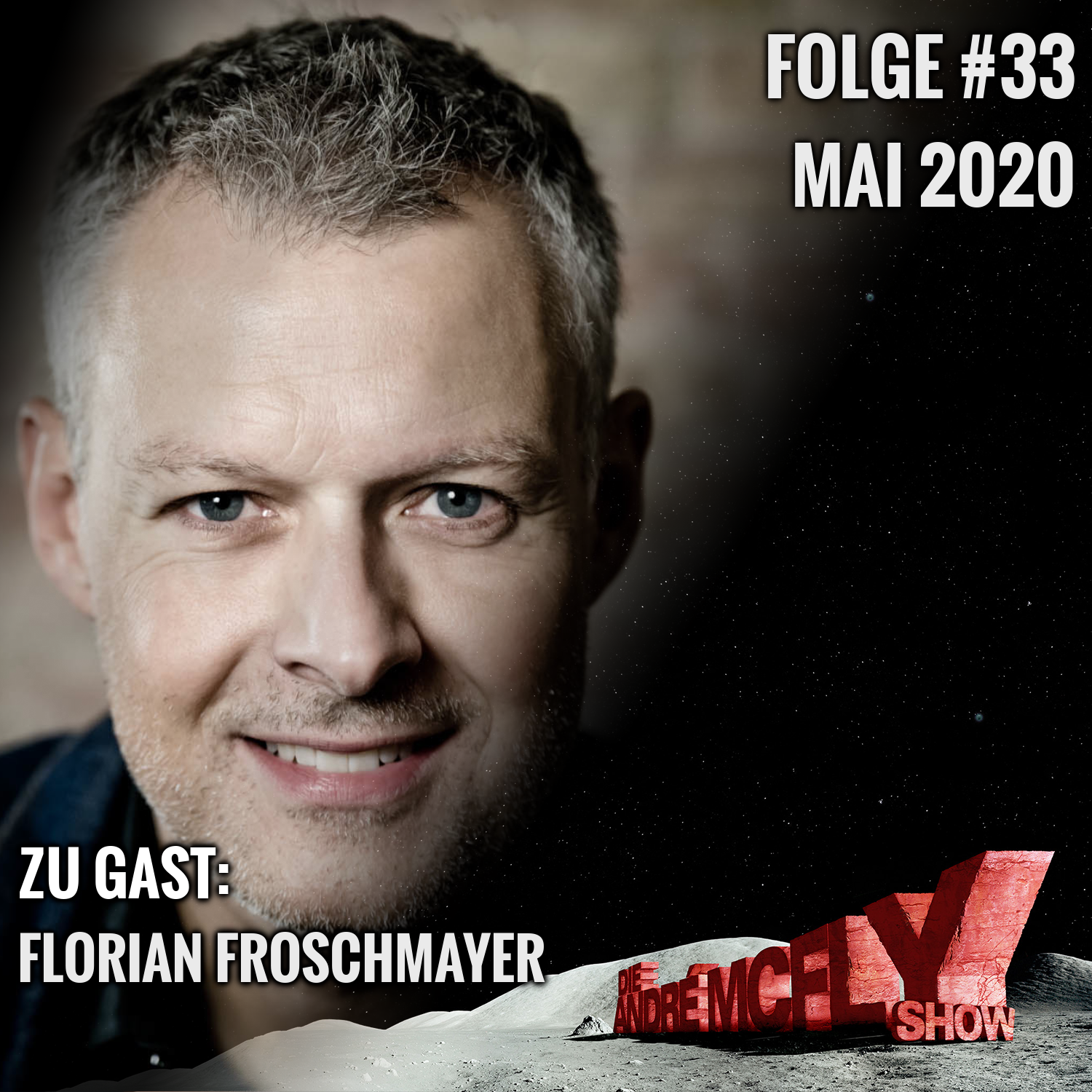 Die André McFly Show #33 | Gast: Florian Froschmayer