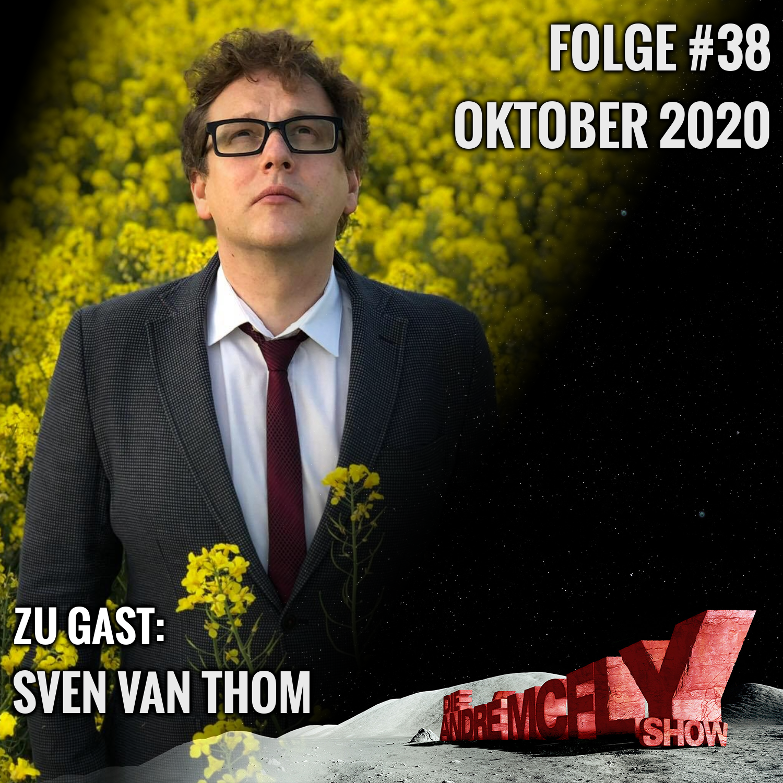Die André McFly Show #38 | Gast: Sven van Thom