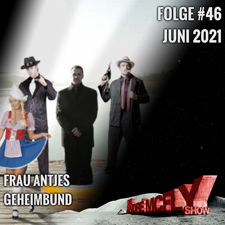 Die André McFly Show #46 | Frau Antjes Geheimbund
